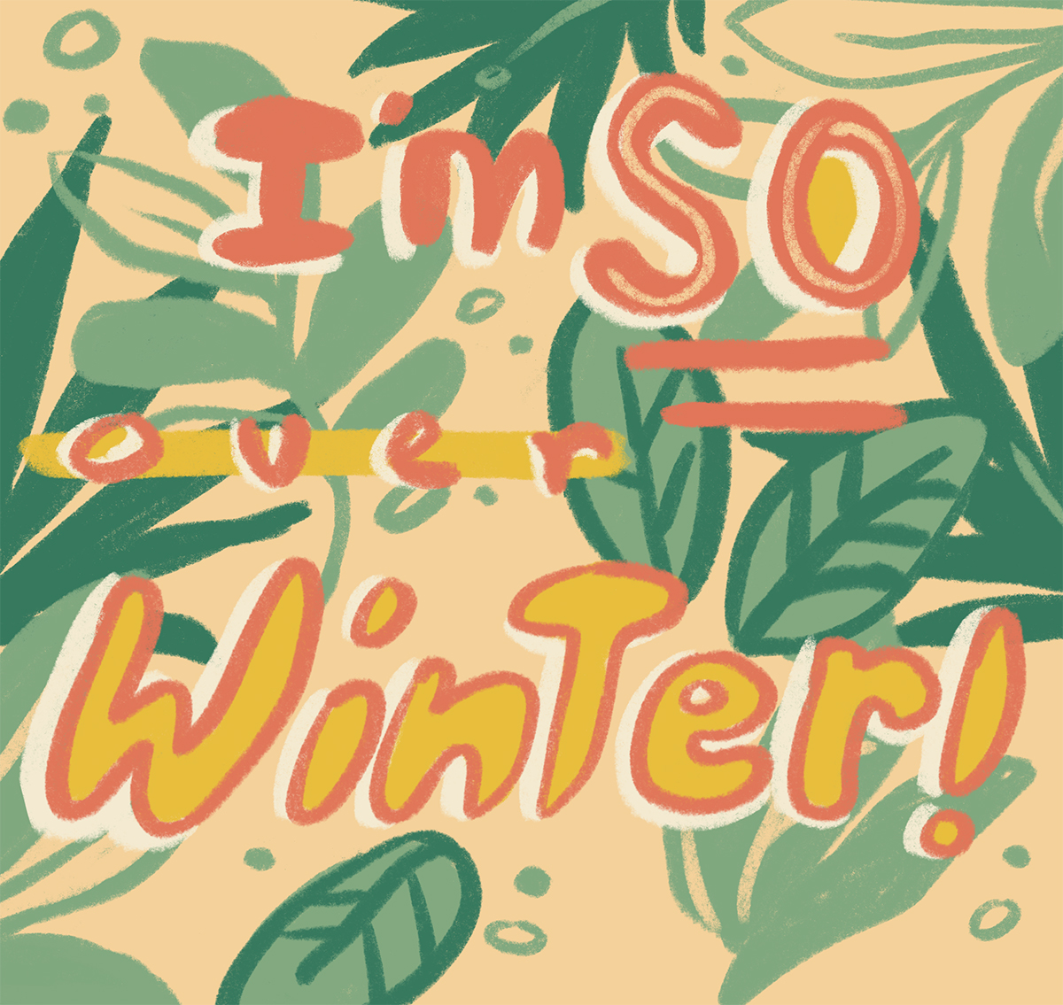botanical hand lettered artwork that saying I'm so over winter with a pastel yellow background